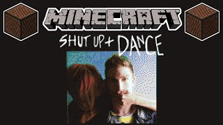 ♪ [FULL SONG] MINECRAFT Shut Up and Dance by WALK THE MOON in Note Blocks (Wireless) ♪