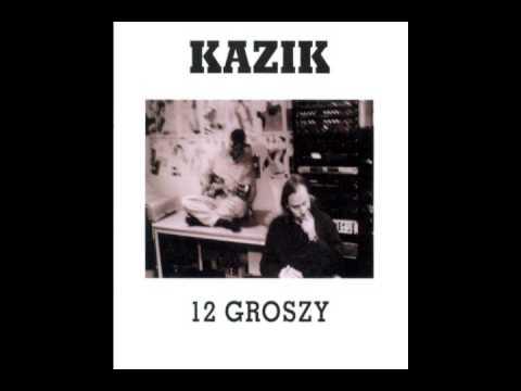Kazik - Ive Got A Feeling Inside Of Me