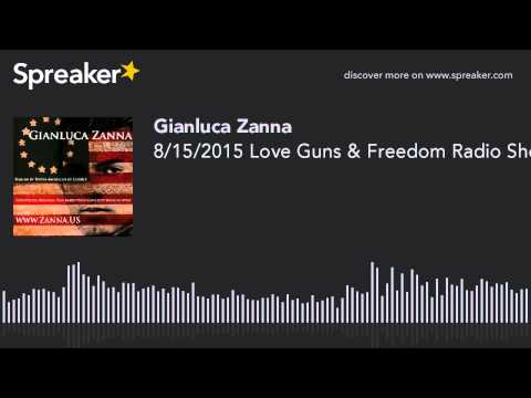 8/15/2015 Love Guns & Freedom Radio Show