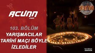 Yarışmacılar Tarihi Maçı Böyle İzledi! Fenerbahçe-Olympiakos...   Bölüm 103   Survivor 2017