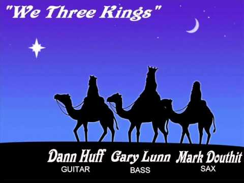 DANN HUFF (WHITEHEART/GIANT) - WE THREE KINGS (CHRISTMAS)