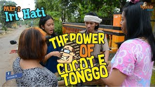 "The Power Of Cocot e Tonggo ""Iri Hati"""