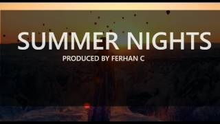 Summer Nights (Produced by Ferhan C)Drake Type Beat