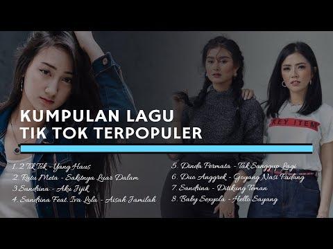 Kumpulan Lagu TIK TOK Terpopuler 2018