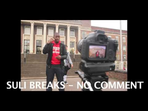 Suli Breaks- No comment (exclusive) #UOSB