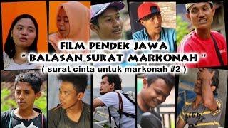 BALASAN SURAT CINTA MARKONAH (  starLa ) - FILM PENDEK JAWA