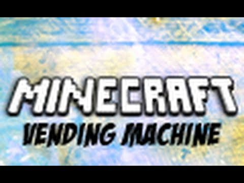 Minecraft: Vending Machine - Made Using the Piston Mod Music Videos