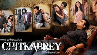 Chitkabrey - Shades of Grey - Chitkabrey Official Movie Trailer
