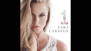 Zara Larsson If I Was Your Girl Audio