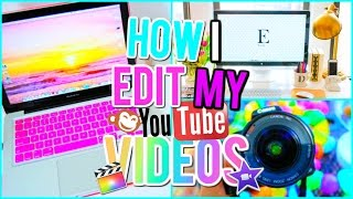 How I Edit My Youtube Videos | Tips & Tricks