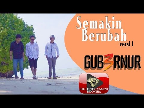 Download GUB3RNUR BAND - SEMAKIN BERUBAH -   VERSION 1 Mp4 baru