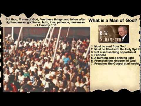 Rw Schambach - What Is A Man Of God? video