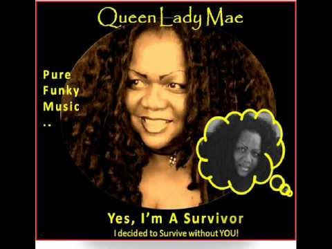 My Queen Lady Mae Music -YES, I'm A Servivor - Queen Lady Mae - ITUNES
