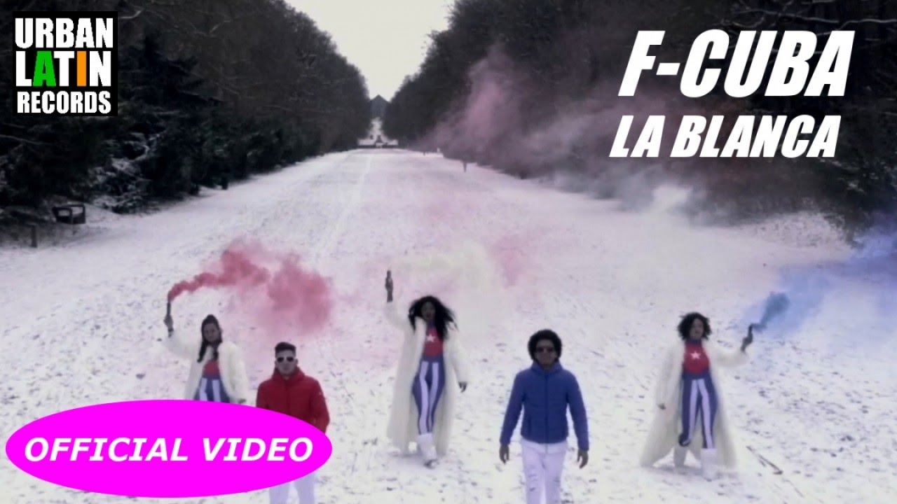 F-CUBA - LA BLANCA - (OFFICIAL VIDEO) CUBATON 2017