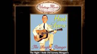Watch Hank Snow The Night I Stole Old Sammy Morgans Gin video