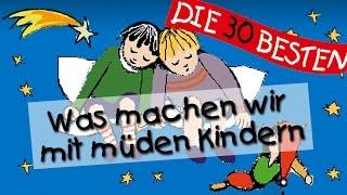 Müde Kinder -   || Kinderlied (Was machen wir mit müden Kindern?)