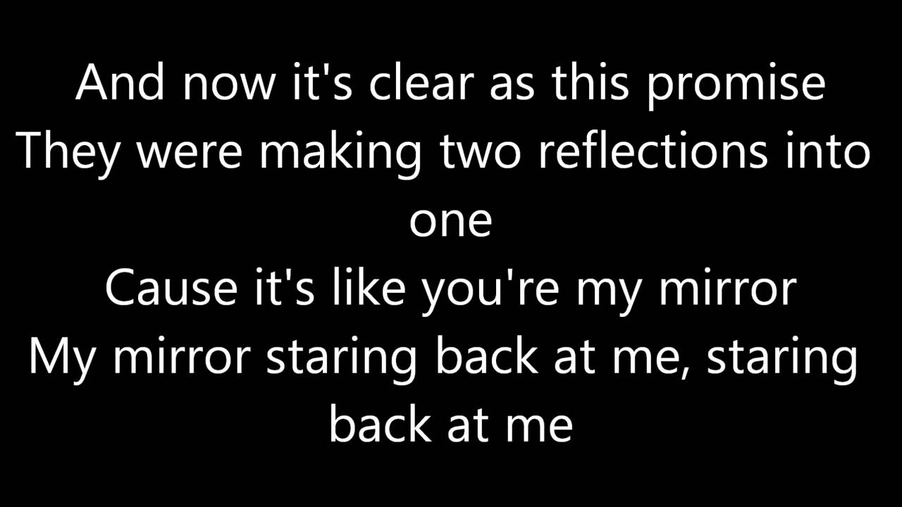 Lyrics justin timberlake mirrors lyrics on screen for Mirror mirror lyrics