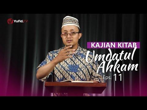 Kajian Kitab: Umdatul Ahkam - Ustadz Aris Munandar, Eps.11