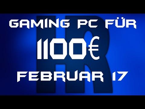 Gaming Pc für 1100€ Februar 2017   PC günstig kaufen / Computer billig zusammenstellen