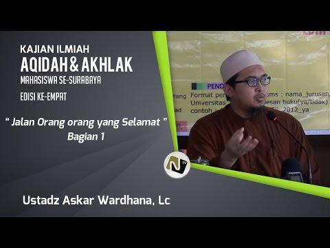Ustadz Askar Wardhana, Lc - Jalan Orang Orang Yang Selamat Bag. 1