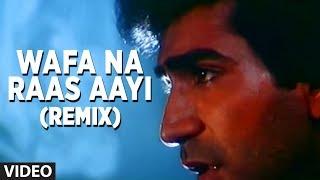 Wafa Na Raas Aayi Remix - Sad Indian Songs Bewafa Sanam | Nitin Mukesh Hits