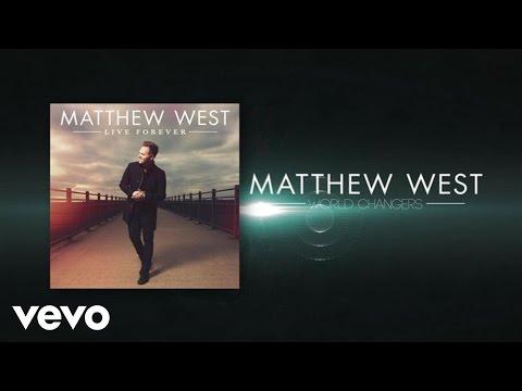 Matthew West - World Changers