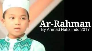 MASYAALLAH , [FULL] Bacaan Surah Ar-Rahman oleh Ahmad HI 2017