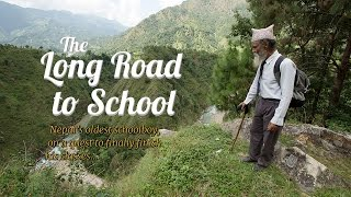 The Long Road to School. Nepal's oldest schoolboy, on a quest to finally finish his classes.