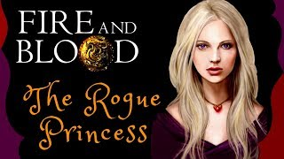 Game of Thrones/ASOIAF Theories | Fire and Blood | The Rogue Princess