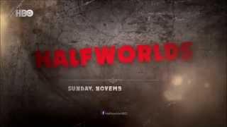 Halfworlds  - Trailer (HBO)