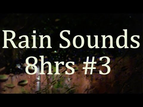 """Rain Sounds"" 8hrs   ""Sleep Sounds"" #3"