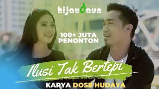 Hijau Daun - Ilusi Tak Bertepi (Official Video Clip)