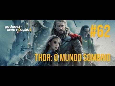 Podcast Cinemação 62. Thor. O Mundo Sombrio
