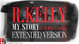 R. Kelly Video - R.Kelly feat. 2 Chainz - My Story (extended version)