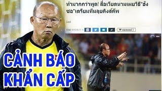 ĐIỂM TIN SÁNG 19/5: Thầy Park có gì đáng sợ mà báo Thái phải cảnh báo gấp thế này?