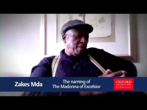 Zakes Mda: The naming of The Madonna of Excelsior