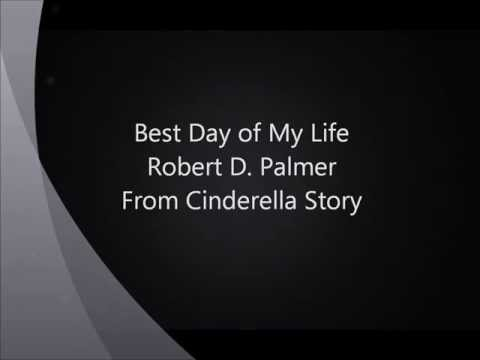 Robert D. Palmer - Best Day of My Life Lyrics Music Videos