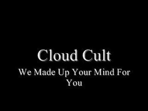 Cloud Cult - We Made Up Your Mind For You