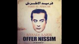 Faird El Atrache - Banadi Aaleki (Offer Nissim Remix) فريد الاطرش