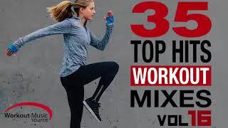 Workout Music Source // 35 Top Hits Workout Mixes Vol. 16 (Unmixed)