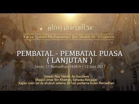 Ustadz Abu Haidar As Sundawy : PEMBATAL PUASA ( lanjutan ) || Majelis Bulan Ramadhan #12