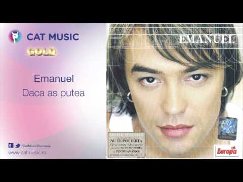 Emanuel - Daca As Putea