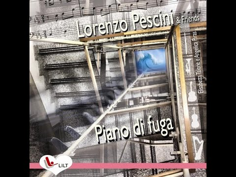 Medley del Cd di Lorenzo Pescini: Piano di fuga