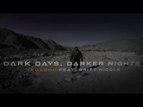 Tedashii- Dark Days, Darker Nights ft. Britt Nicole (@Tedashii @reachrecords)