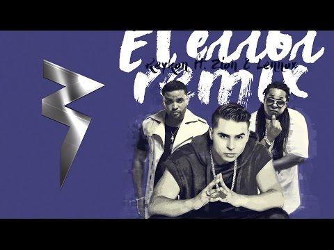El Error [Remix] - Reykon Feat. Zion y Lennox ®