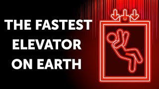 95 Floors in 43 Seconds in the Fastest Elevator
