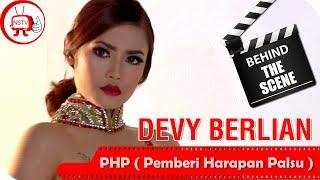 Devy Berlian Behind The Scenes Video Klip PHP Pemberi Harapan Palsu NSTV