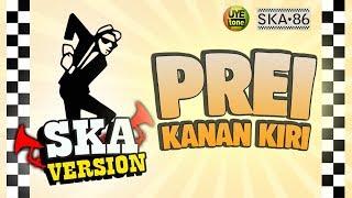 PREI KANAN KIRI - SKA 86 (Reggae SKA Version)