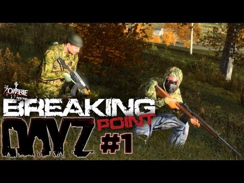 DayZ - Breaking Point - #1 - A Long Walk To Stary
