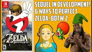 Breath of the Wild Sequel Will Be Better! - 6 Reasons Why (Nintendo Switch))